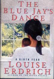 THE BLUE JAY'S DANCE by Louise Erdrich