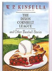 THE DIXON CORNBELT LEAGUE by W.P. Kinsella