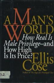A MAN'S WORLD by Ellis Cose