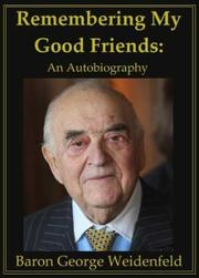 REMEMBERING MY GOOD FRIENDS by George Weidenfeld