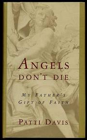 ANGELS DON'T DIE by Patti Davis