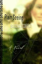 PLAIN SEEING by Sandra Scofield