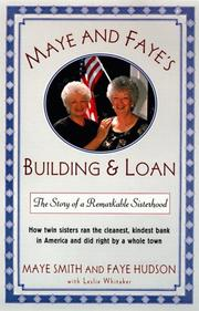 MAYE & FAYE'S BUILDING & LOAN by Maye Smith