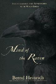 THE MIND OF A RAVEN by Bernd Heinrich