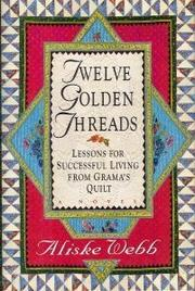 TWELVE GOLDEN THREADS by Aliske Webb