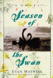 SEASON OF THE SWAN by Evan Maxwell