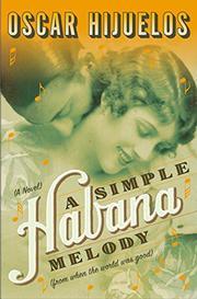 A SIMPLE HABANA MELODY by Oscar Hijuelos
