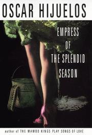 EMPRESS OF THE SPLENDID SEASON by Oscar Hijuelos