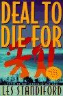 DEAL TO DIE FOR by Les Standiford