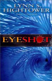 EYESHOT by Lynn S. Hightower