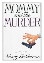 MOMMY AND THE MURDER by Nancy Goldstone