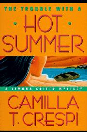 THE TROUBLE WITH A HOT SUMMER by Camilla T. Crespi