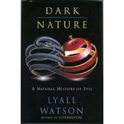 DARK NATURE by Lyall Watson
