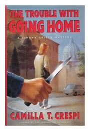 THE TROUBLE WITH GOING HOME by Camilla T. Crespi