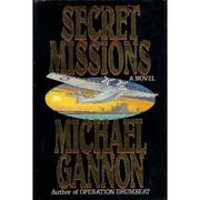 SECRET MISSIONS by Michael Gannon