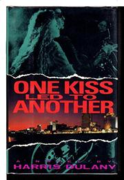 ONE KISS LED TO ANOTHER by Harris Dulany