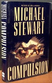 COMPULSION by Michael Stewart