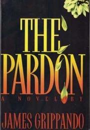 THE PARDON by James Grippando