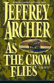 AS THE CROW FLIES by Jeffrey Archer