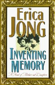 INVENTING MEMORY by Erica Jong