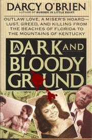 A DARK AND BLOODY GROUND by Darcy O'Brien