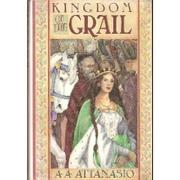 KINGDOM OF THE GRAIL by A.A. Attanasio
