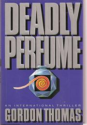 DEADLY PERFUME by Gordon Thomas