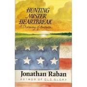 HUNTING MISTER HEARTBREAK by Jonathan Raban