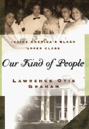 OUR KIND OF PEOPLE by Lawrence Otis Graham