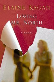 LOSING MR. NORTH by Elaine Kagan