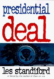 PRESIDENTIAL DEAL by Les Standiford