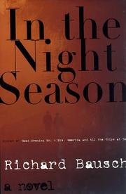 IN THE NIGHT SEASON by Richard Bausch
