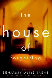 THE HOUSE OF FORGETTING by Benjamin Alire Sáenz