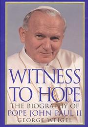 WITNESS TO HOPE by George Weigel