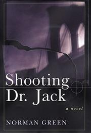 SHOOTING DR. JACK by Norman Green