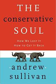 THE CONSERVATIVE SOUL by Andrew Sullivan