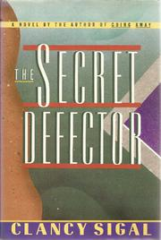 THE SECRET DEFECTOR by Clancy Sigal