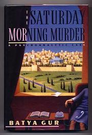 THE SATURDAY MORNING MURDER by Batya Gur