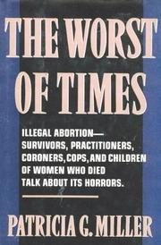 THE WORST OF TIMES by Patricia G. Miller