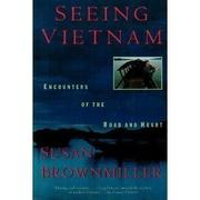SEEING VIETNAM by Susan Brownmiller