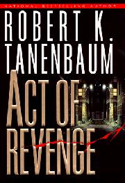 ACT OF REVENGE by Robert K. Tanenbaum