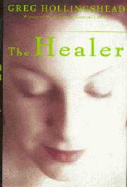 THE HEALER by Greg Hollingshead