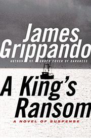 A KING'S RANSOM by James Grippando