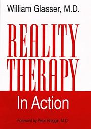 REALITY THERAPY IN ACTION by M.D. Glasser