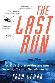 THE LAST RUN by Todd Lewan