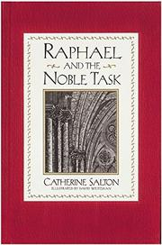 RAPHAEL AND THE NOBLE TASK by Catherine Salton