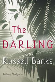 THE DARLING by Russell Banks