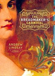 THE BREADMAKER'S CARNIVAL by Andrew Lindsay