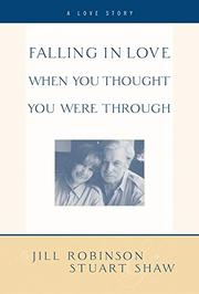 FALLING IN LOVE WHEN YOU THOUGH YOU WERE THROUGH by Jill Robinson