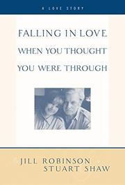 FALLING IN LOVE WHEN YOU THOUGH YOU WERE THROUGH by Jill Robinson